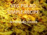 Veg Pulao Recipe In Pressure Cooker | Easy Veggie Pulao